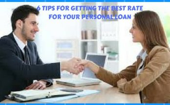 6 Tips for Getting the Best Rate for Your Personal Loan
